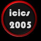 Icics 2005